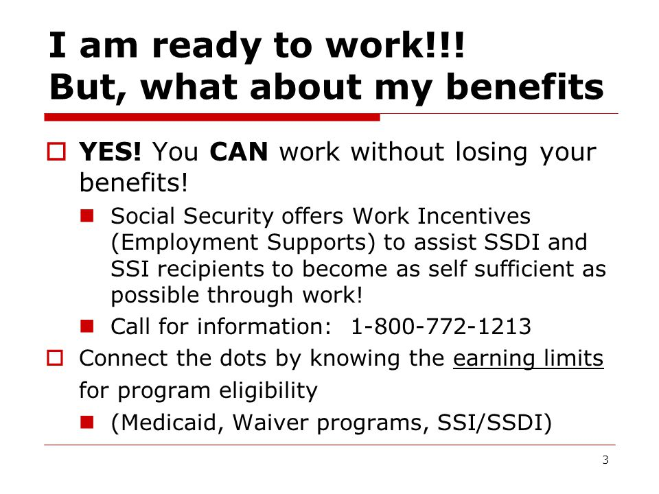 I am ready to work!!. But, what about my benefits  YES.