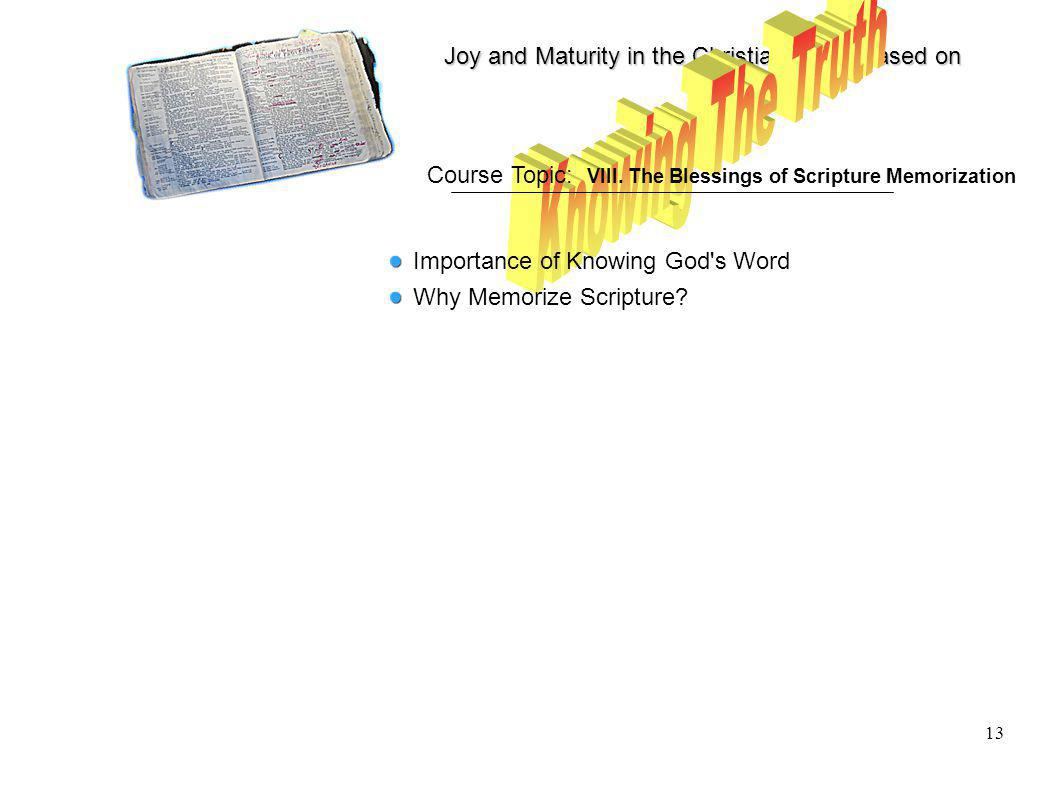 Joy and Maturity in the Christian Life is based on 13 Course Topic: VIII.