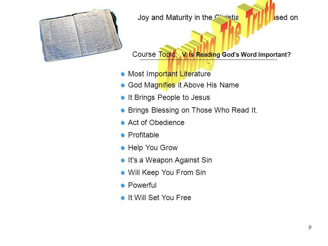 Joy and Maturity in the Christian Life is based on 9 Course Topic: V.