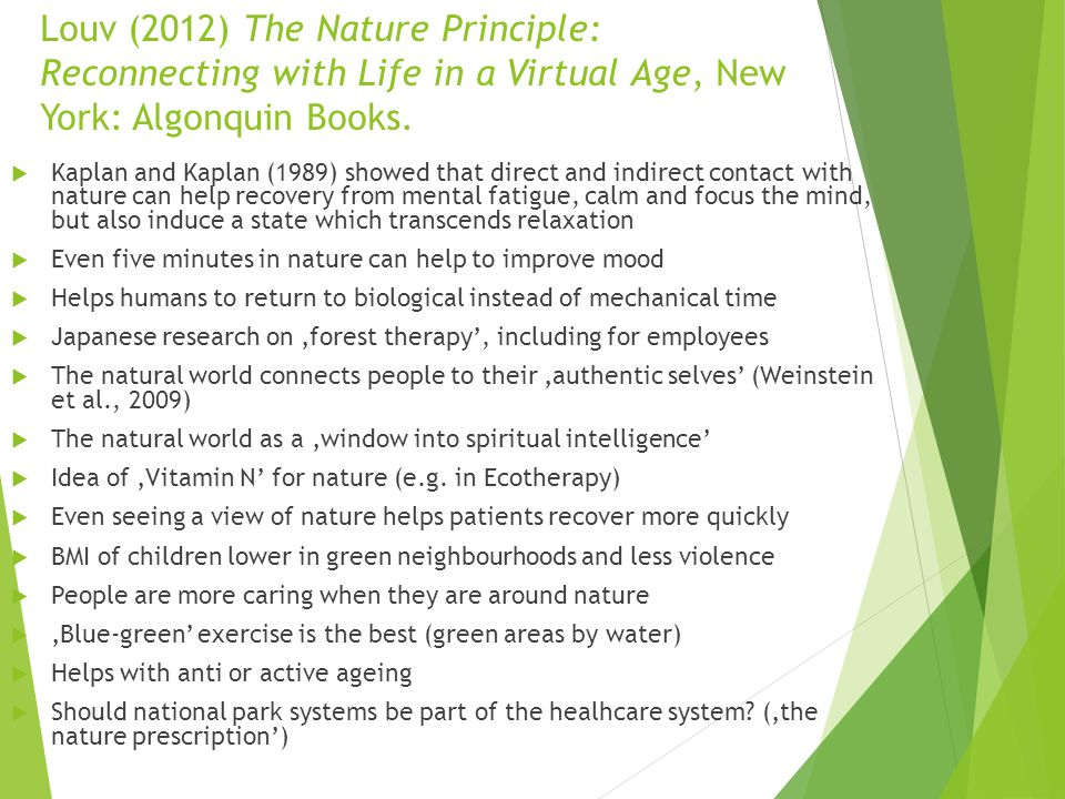 Louv (2012) The Nature Principle: Reconnecting with Life in a Virtual Age, New York: Algonquin Books.