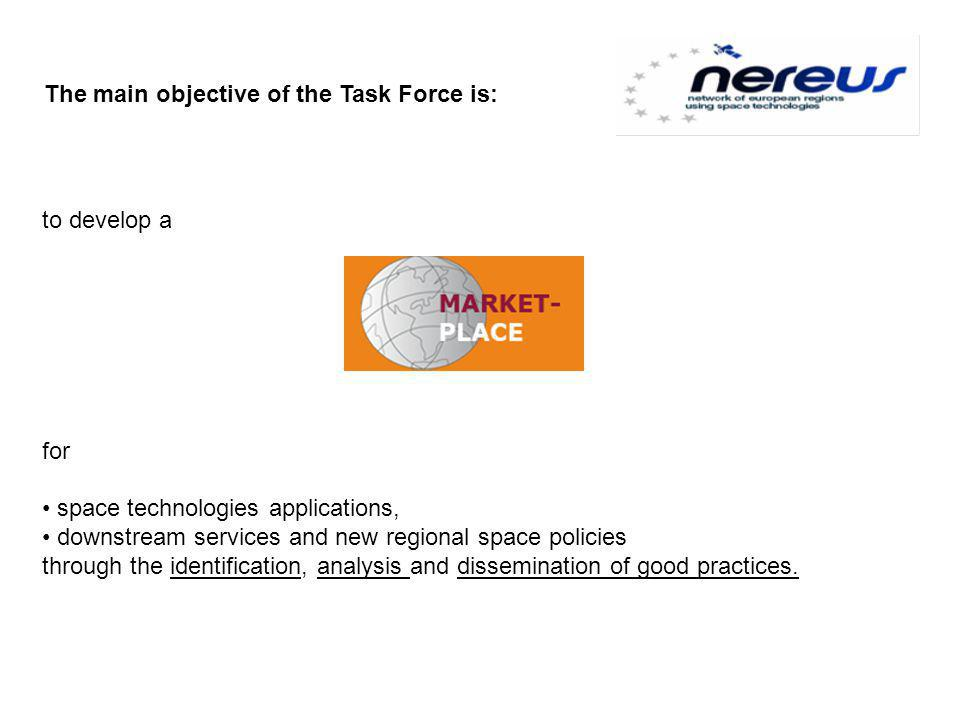 The main objective of the Task Force is: to develop a for space technologies applications, downstream services and new regional space policies through the identification, analysis and dissemination of good practices.