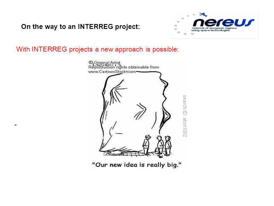 - With INTERREG projects a new approach is possible: On the way to an INTERREG project: