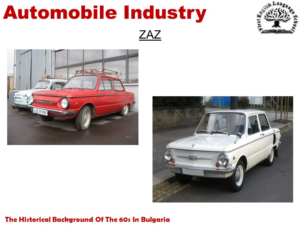 The Historical Background Of The 60s In Bulgaria Automobile Industry ZAZ