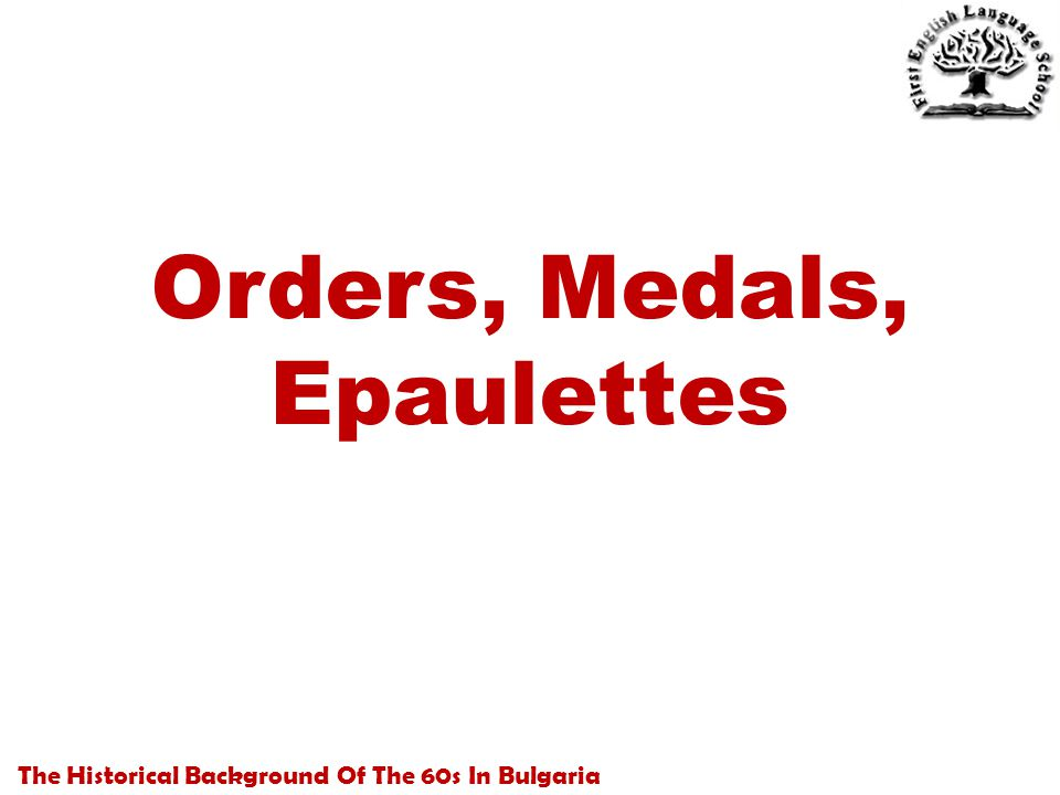 The Historical Background Of The 60s In Bulgaria Orders, Medals, Epaulettes