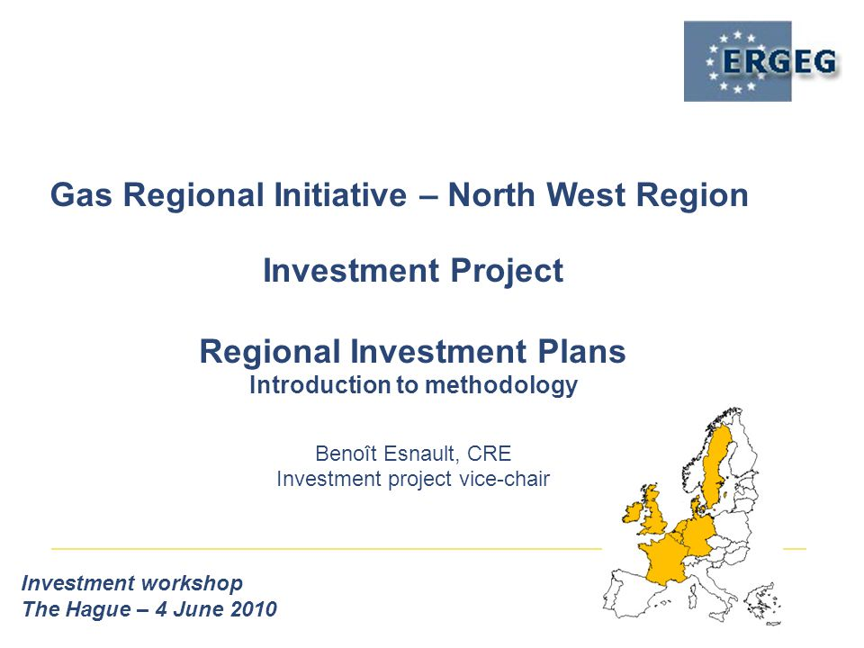Gas Regional Initiative – North West Region Investment workshop The Hague – 4 June 2010 Investment Project Regional Investment Plans Introduction to methodology Benoît Esnault, CRE Investment project vice-chair
