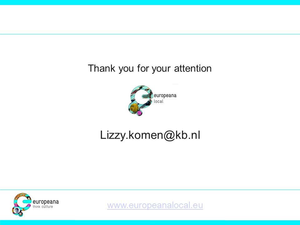 Thank you for your attention Lizzy.komen@kb.nl www.europeanalocal.eu