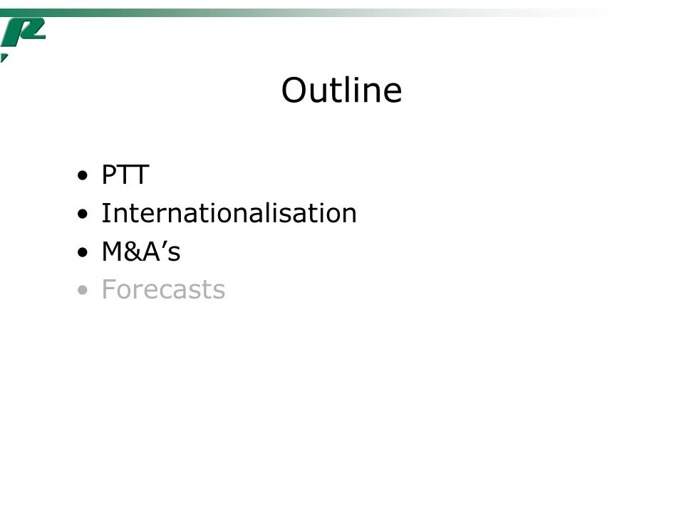 Outline PTT Internationalisation M&A's Forecasts