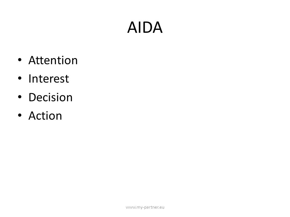 AIDA Attention Interest Decision Action www.my-partner.eu