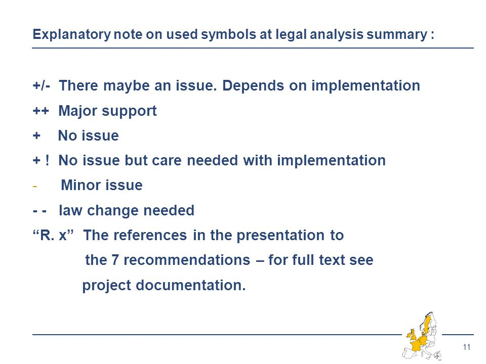 11 Explanatory note on used symbols at legal analysis summary : +/- There maybe an issue.