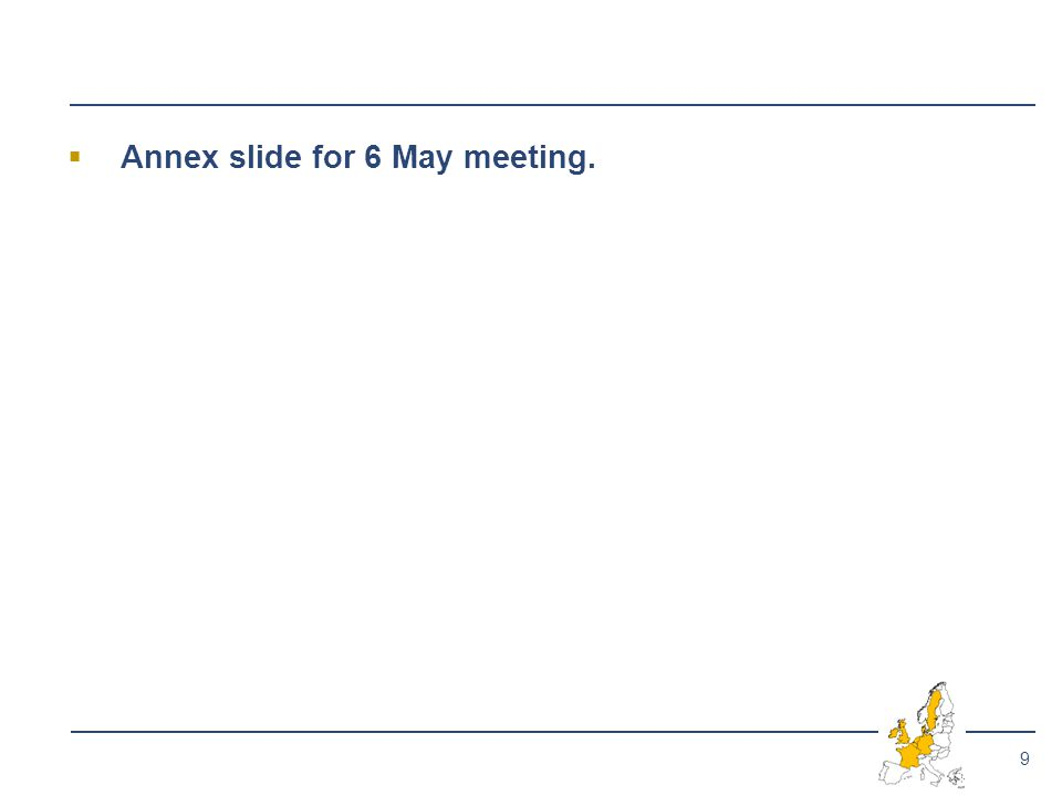 9  Annex slide for 6 May meeting.