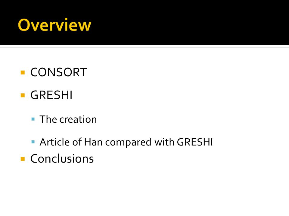  CONSORT  GRESHI  The creation  Article of Han compared with GRESHI  Conclusions