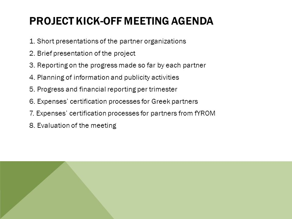 PROJECT KICK-OFF MEETING AGENDA 1. Short presentations of the partner organizations 2.