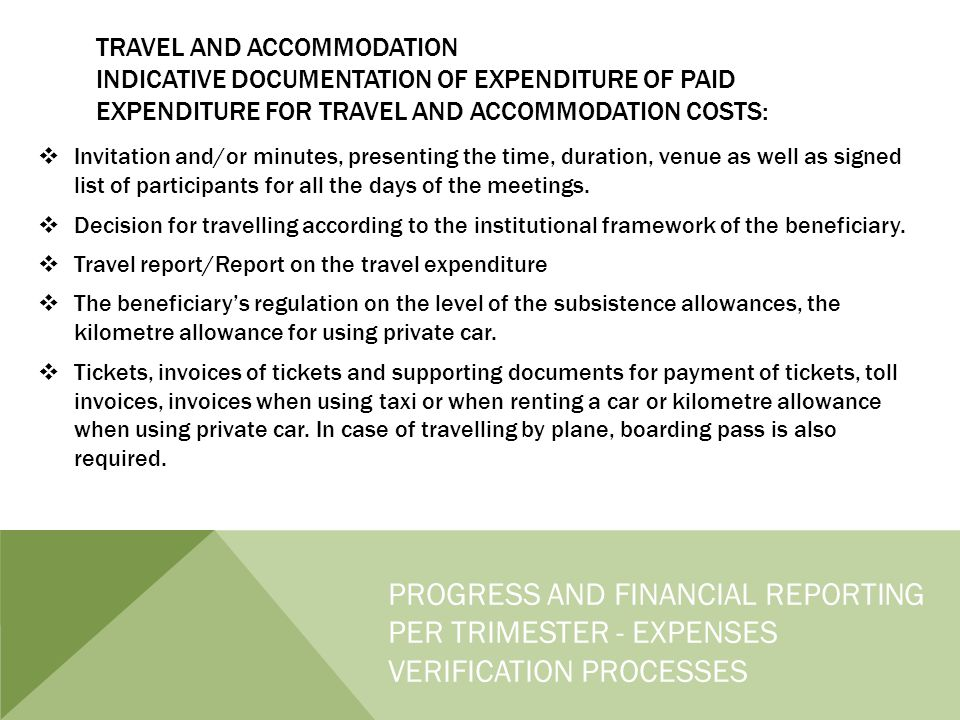 TRAVEL AND ACCOMMODATION INDICATIVE DOCUMENTATION OF EXPENDITURE OF PAID EXPENDITURE FOR TRAVEL AND ACCOMMODATION COSTS:  Invitation and/or minutes, presenting the time, duration, venue as well as signed list of participants for all the days of the meetings.