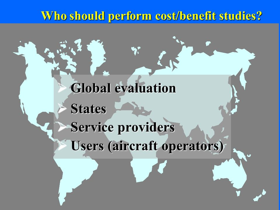 22 Who should perform cost/benefit studies.