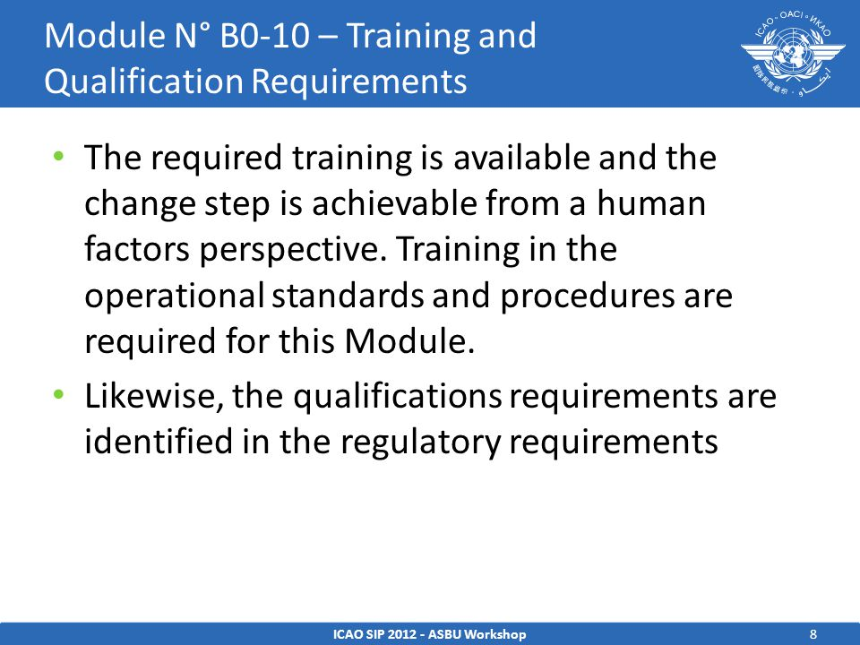 8 The required training is available and the change step is achievable from a human factors perspective.