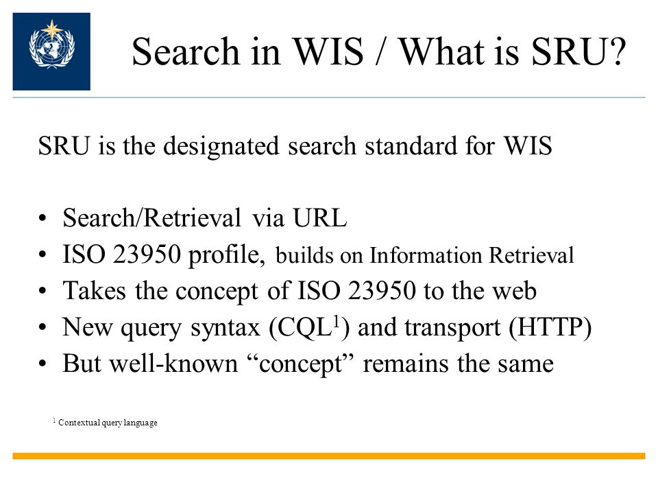 Search in WIS / What is SRU.