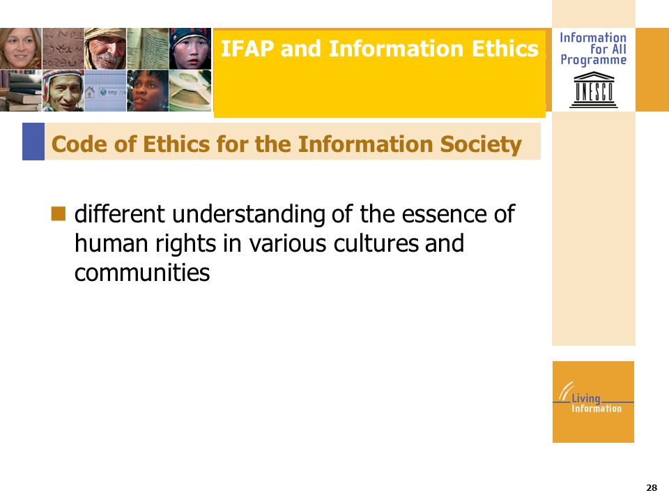Title :: Date 28 Code of Ethics for the Information Society different understanding of the essence of human rights in various cultures and communities IFAP and Information Ethics
