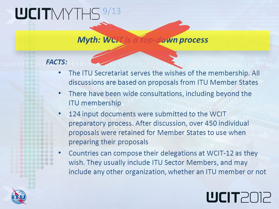 FACTS: The ITU Secretariat serves the wishes of the membership.