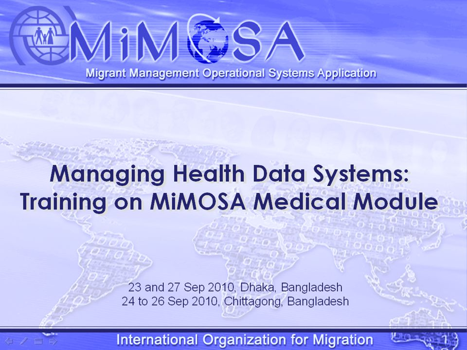 Managing Health Data Systems: Training on MiMOSA Medical Module Opening Meeting 1.