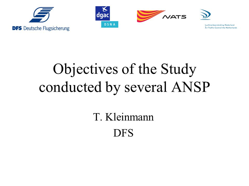 Objectives of the Study conducted by several ANSP T. Kleinmann DFS