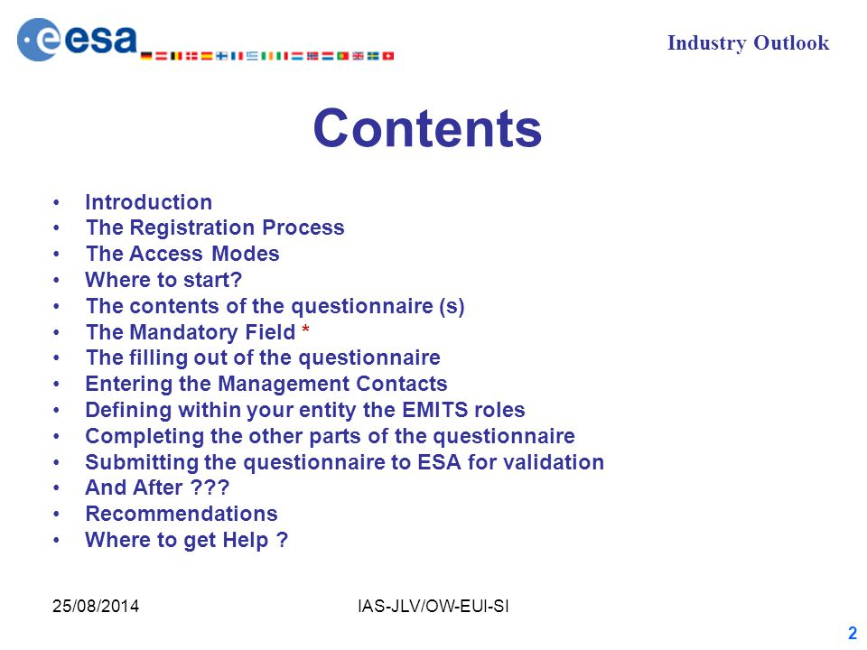 Industry Outlook 25/08/2014IAS-JLV/OW-EUI-SI 2 Contents Introduction The Registration Process The Access Modes Where to start.