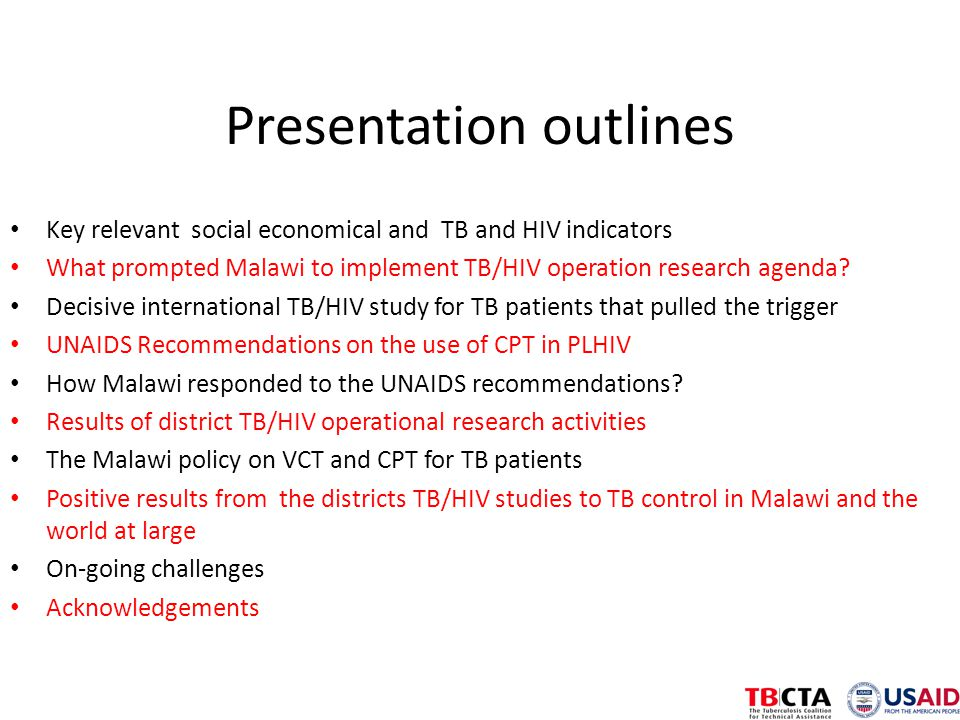 Presentation outlines Key relevant social economical and TB and HIV indicators What prompted Malawi to implement TB/HIV operation research agenda.