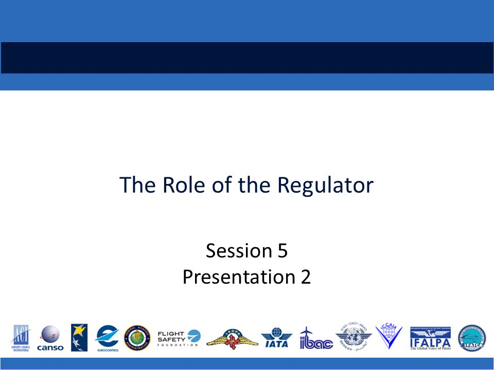The Role of the Regulator Session 5 Presentation 2