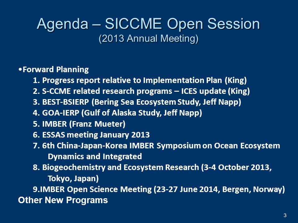 3 Agenda – SICCME Open Session (2013 Annual Meeting) Forward Planning 1.