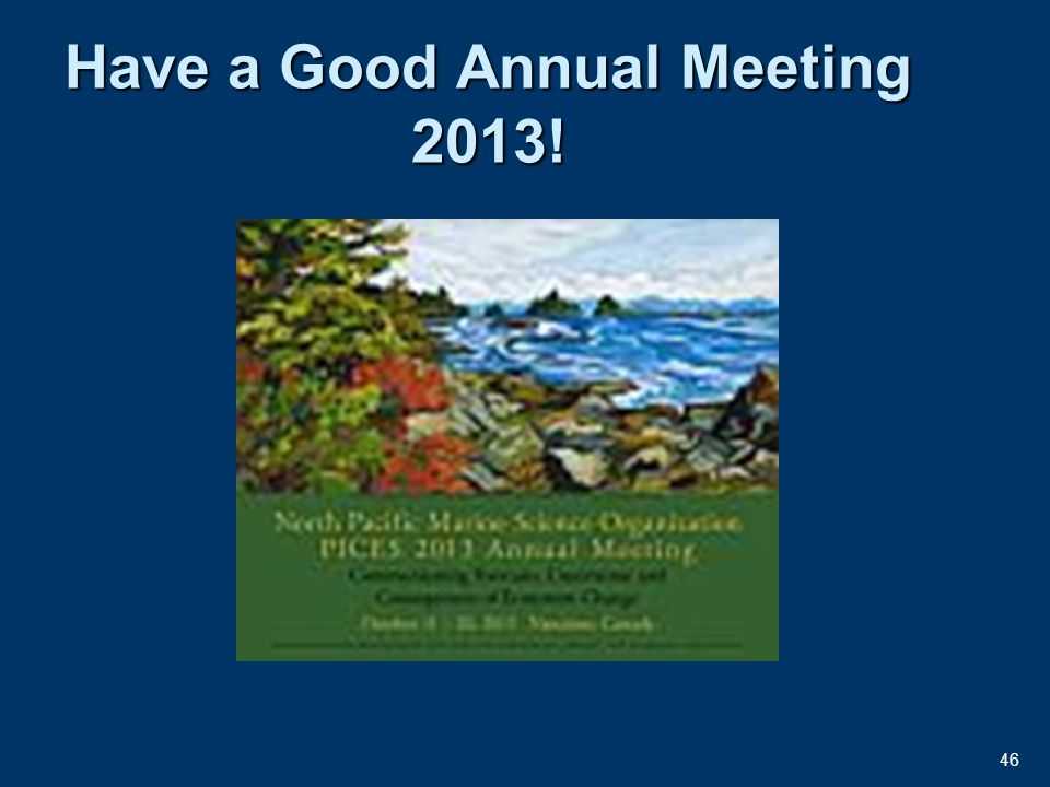 46 Have a Good Annual Meeting 2013!