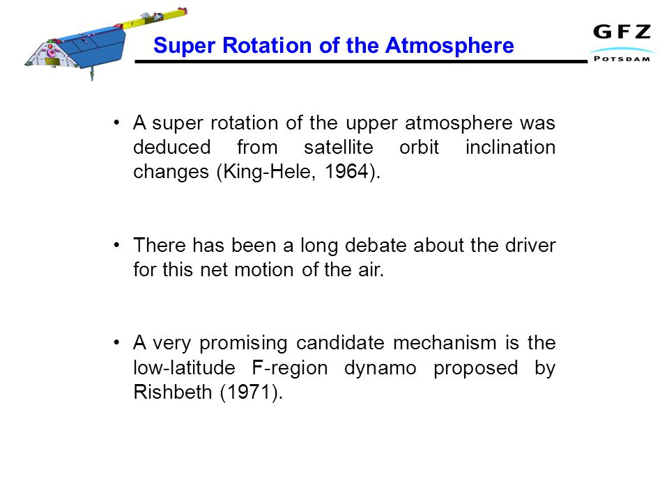 A super rotation of the upper atmosphere was deduced from satellite orbit inclination changes (King-Hele, 1964).