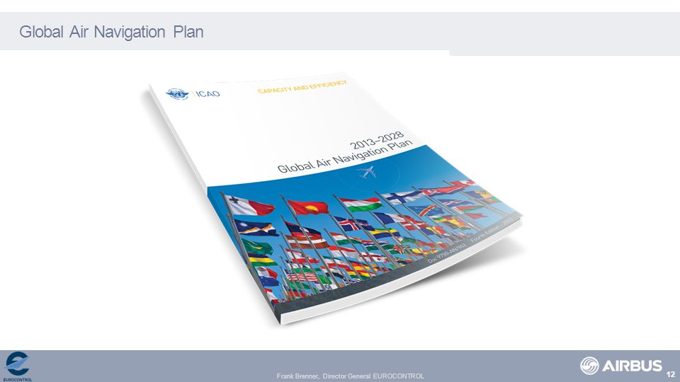Frank Brenner, Director General EUROCONTROL Global Air Navigation Plan 12