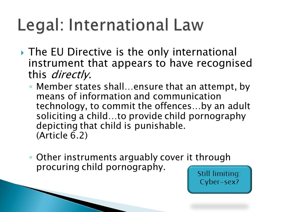  The EU Directive is the only international instrument that appears to have recognised this directly.