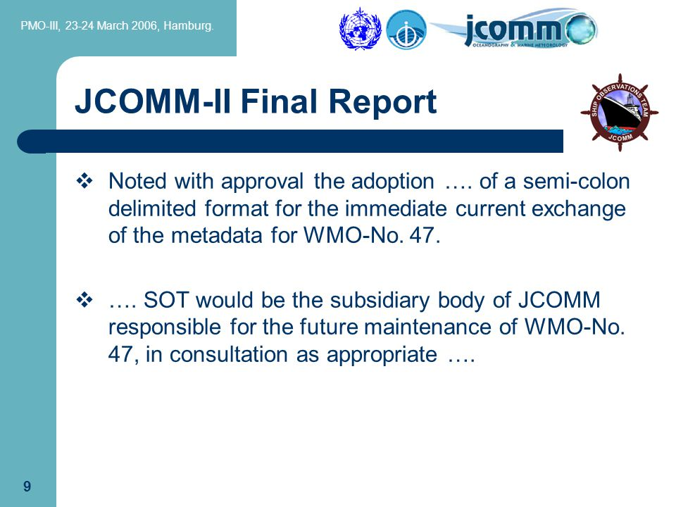 PMO-III, 23-24 March 2006, Hamburg. 9 JCOMM-II Final Report  Noted with approval the adoption ….