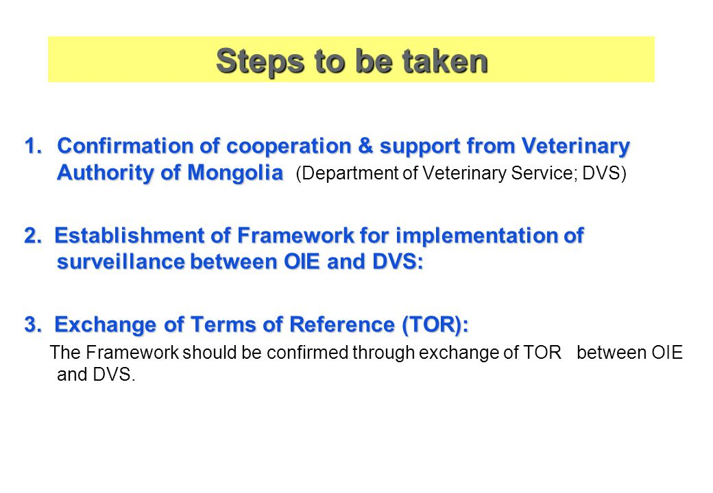 1.Confirmation of cooperation & support from Veterinary Authority of Mongolia 1.Confirmation of cooperation & support from Veterinary Authority of Mongolia (Department of Veterinary Service; DVS) 2.
