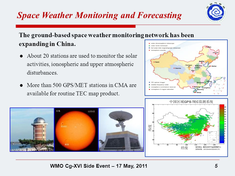 5WMO Cg-XVI Side Event – 17 May, 2011 The ground-based space weather monitoring network has been expanding in China.