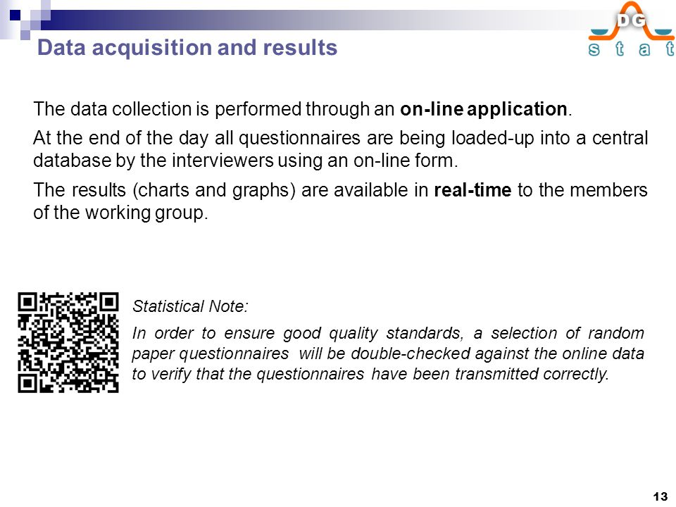 Data acquisition and results The data collection is performed through an on-line application.
