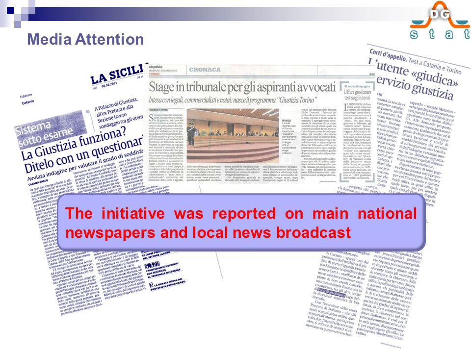 Media Attention The initiative was reported on main national newspapers and local news broadcast