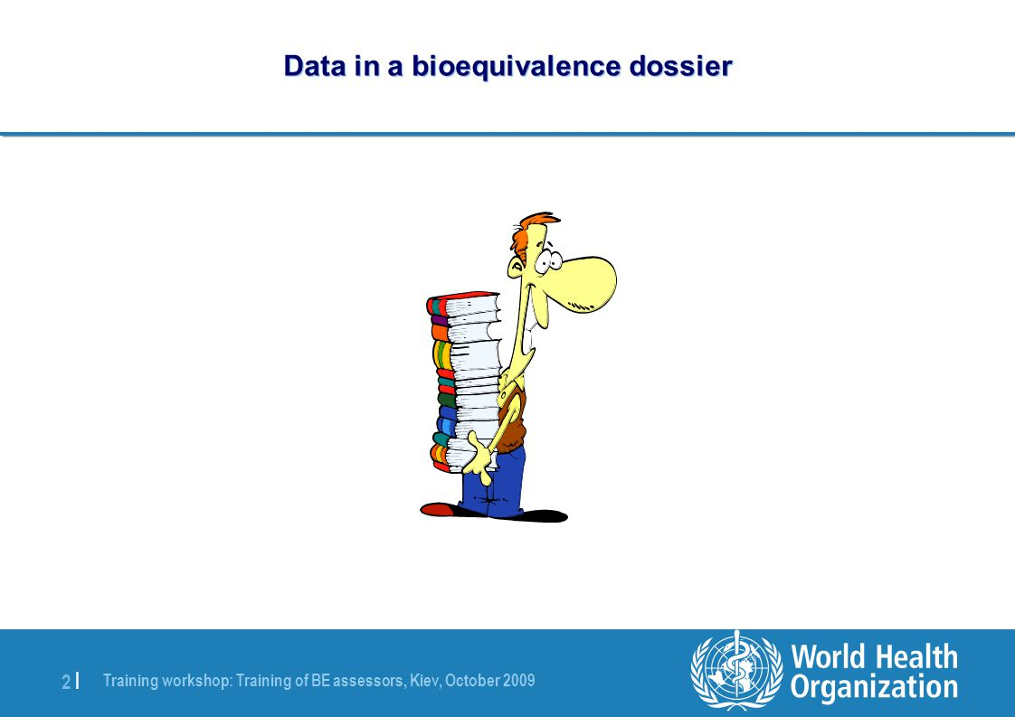 2 |2 | Data in a bioequivalence dossier