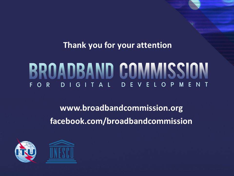 www.broadbandcommission.org facebook.com/broadbandcommission Thank you for your attention