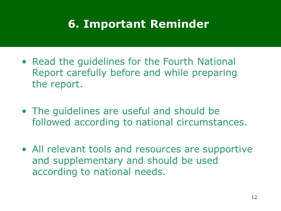 Read the guidelines for the Fourth National Report carefully before and while preparing the report.