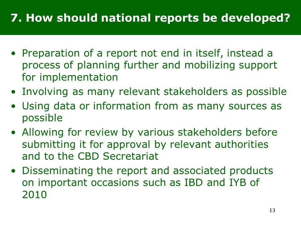 13 7. How should national reports be developed.