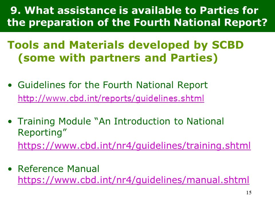 15 9. What assistance is available to Parties for the preparation of the Fourth National Report.