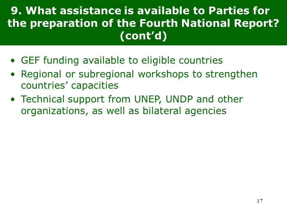 17 9. What assistance is available to Parties for the preparation of the Fourth National Report.