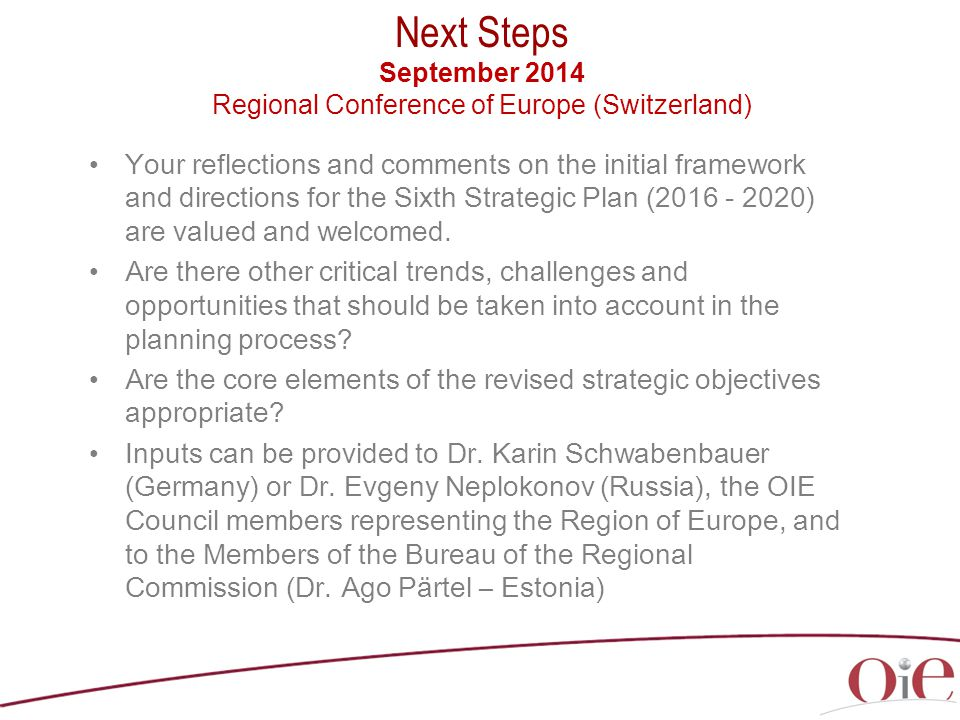 Your reflections and comments on the initial framework and directions for the Sixth Strategic Plan (2016 - 2020) are valued and welcomed.