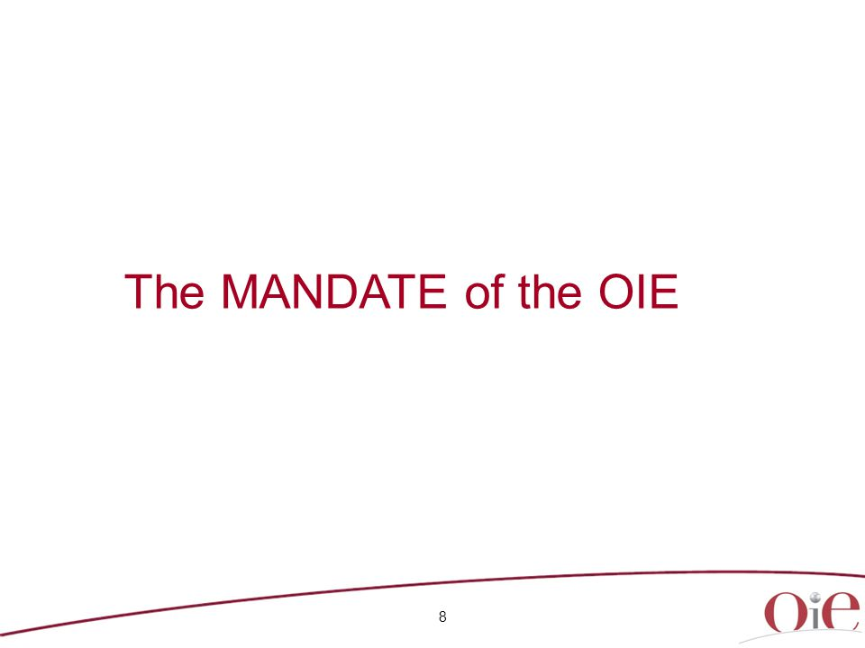 8 The MANDATE of the OIE