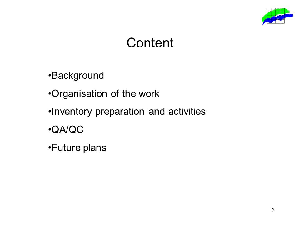 2 Content Background Organisation of the work Inventory preparation and activities QA/QC Future plans