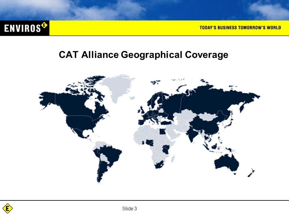 Slide 3 CAT Alliance Geographical Coverage