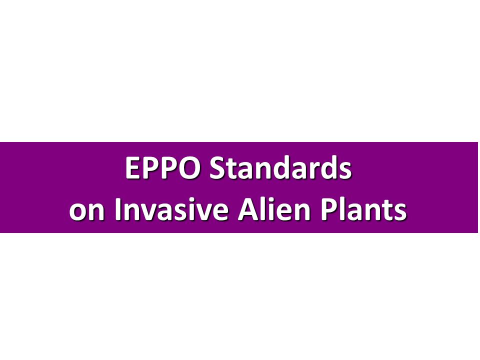 EPPO Standards on Invasive Alien Plants