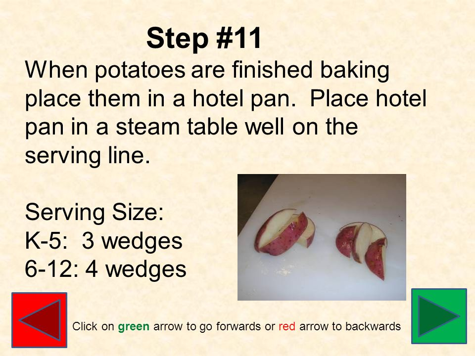 Step #11 When potatoes are finished baking place them in a hotel pan.