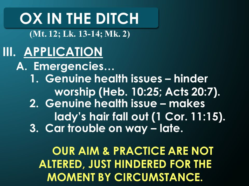 OX IN THE DITCH III. APPLICATION A. Emergencies… (Mt.